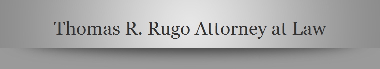 Thomas R. Rugo Attorney at Law